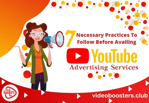 7 Necessary Practices To Follow Before Availing YouTube Advertising Services