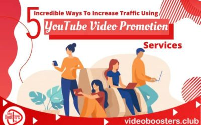 5 Incredible Ways To Increase Traffic Using YouTube Video Promotion Services