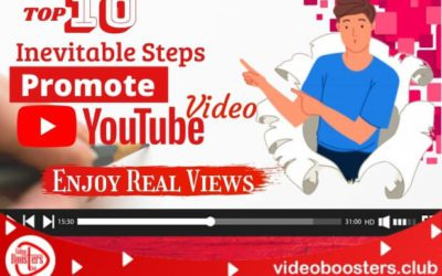 Top 10 Inevitable Steps To Promote YouTube Video And Enjoy Real Views