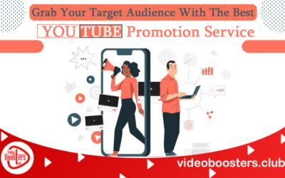 Grab Your Target Audience With The Best YouTube Promotion Service
