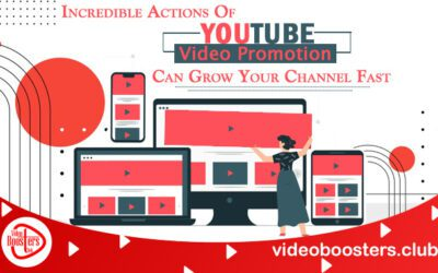 Incredible Actions Of YouTube Video Promotion Can Grow Your Channel Fast